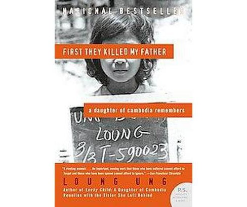 First They Killed My Father : A Daughter of Cambodia Remembers (Paperback) (Loung Ung) - image 1 of 1