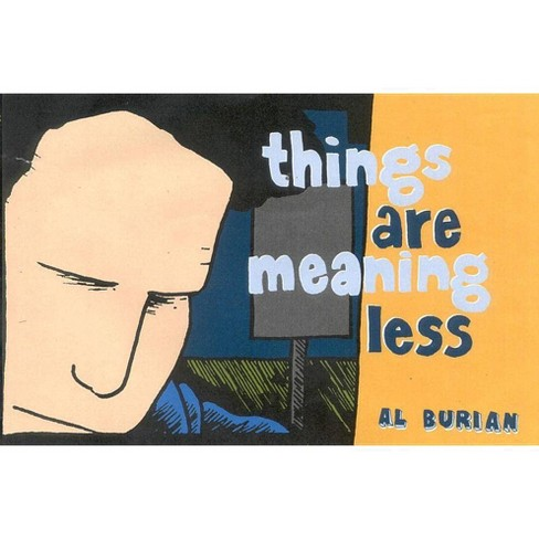 Things Are Meaning Less - (Burn Collector) 2 Edition by  Al Burian (Paperback) - image 1 of 1