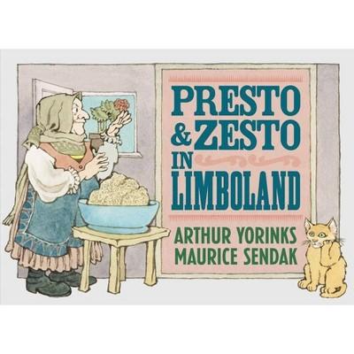 Presto and Zesto in Limboland - by  Arthur Yorinks & Maurice Sendak (Hardcover)