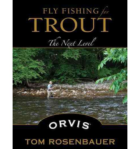 Fly Fishing for Trout : The Next Level (Paperback) (Tom Rosenbauer) - image 1 of 1