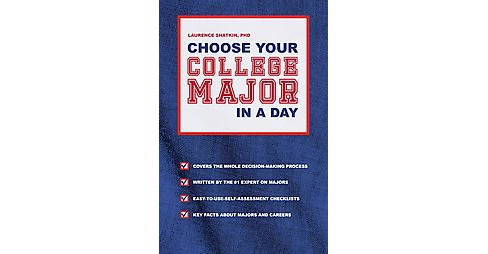 Choose Your College Major in a Day (Paperback) (Ph.D. Laurence Shatkin) - image 1 of 1
