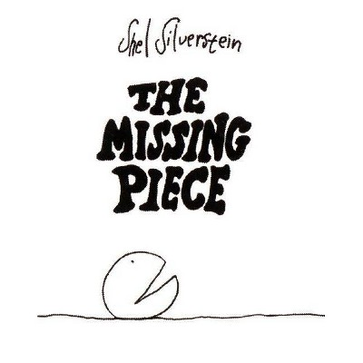 The Missing Piece - by Shel Silverstein (Hardcover)