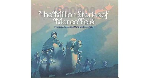 Million Stories of Marco Polo (Hardcover) (Michael J. Rosen) - image 1 of 1