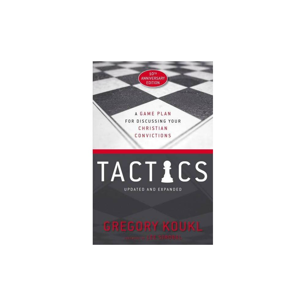 Tactics - by Gregory Koukl (Paperback)