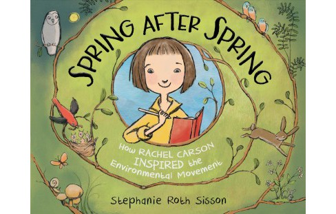 Spring After Spring : How Rachel Carson Inspired the Environmental Movement -  (School And Library) - image 1 of 1