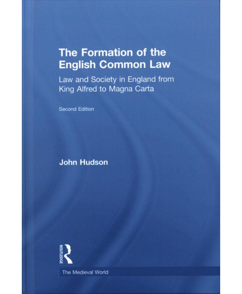 Formation of the English Common Law : Law and Society in England from King Alfred to Magna Carta - image 1 of 1
