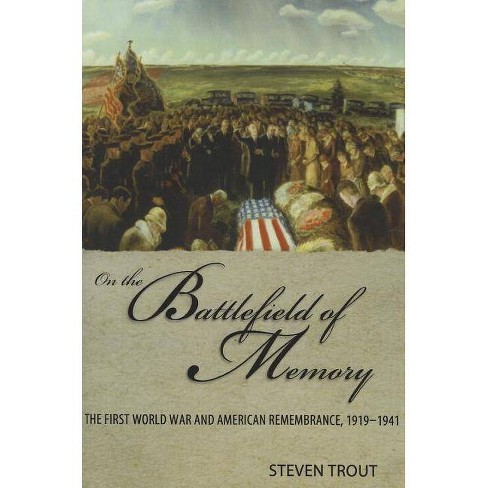 On the Battlefield of Memory - by  Steven Trout (Paperback) - image 1 of 1