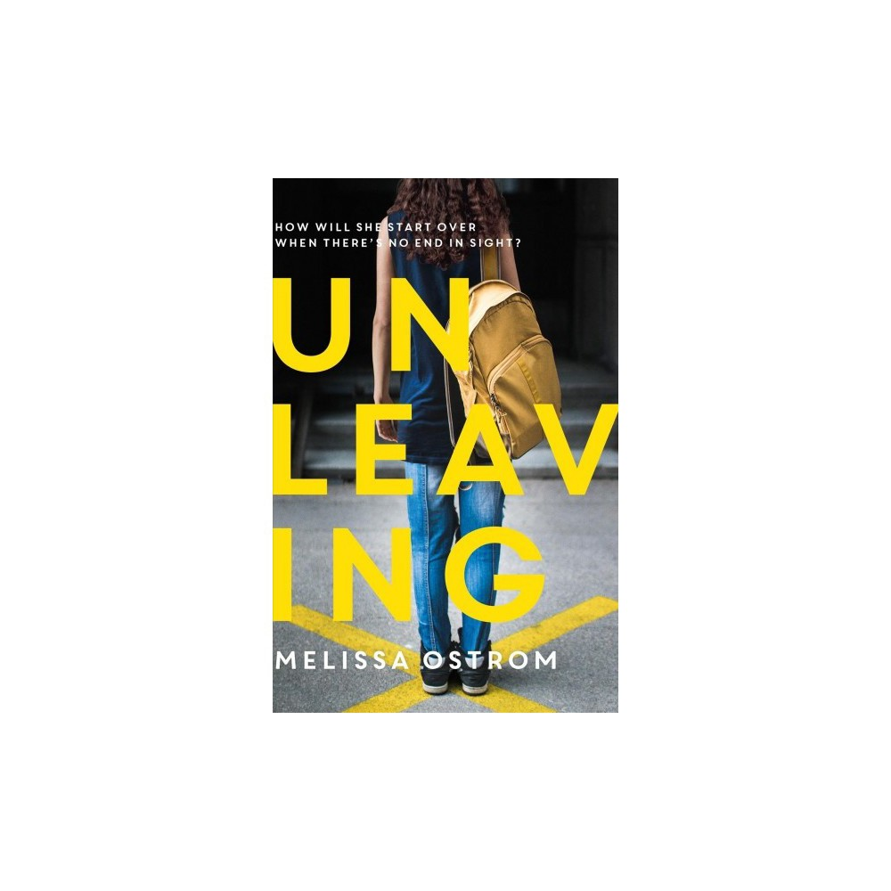 Unleaving - by Melissa Ostrom (Hardcover)