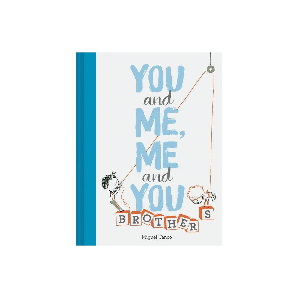 You And Me Me And You Brothers By Miguel Tanco Hardcover