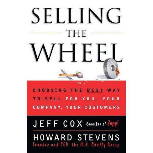 Selling the Wheel - by  Jeff Cox & Howard Stevens (Paperback) - image 1 of 1