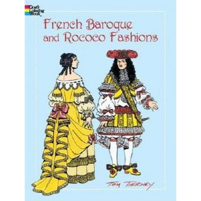 - French Baroque And Rococo Fashions Coloring Book - (Dover Fashion Coloring  Book) By Tom Tierney (Paperback) : Target