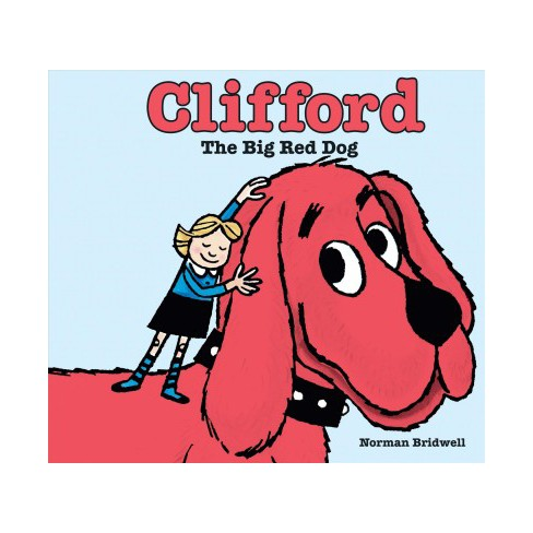 Clifford The Big Red Dog Clifford By Norman Bridwell School And