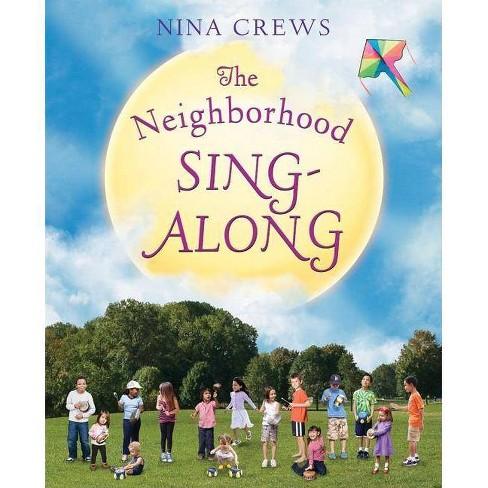 The Neighborhood Sing-Along - by  Nina Crews (Hardcover) - image 1 of 1