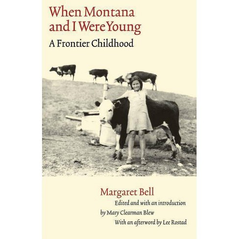 When Montana and I Were Young - (Women in the West) by  Margaret Bell (Paperback) - image 1 of 1