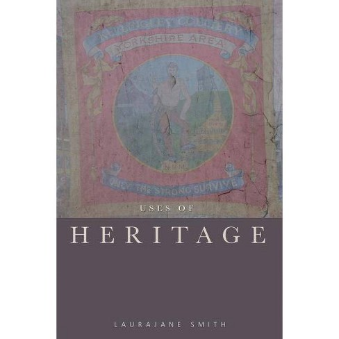 Uses of Heritage - by  Laurajane Smith (Paperback) - image 1 of 1