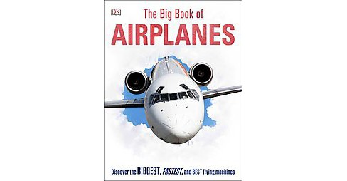 Big Book of Airplanes (Revised) (Hardcover) - image 1 of 1