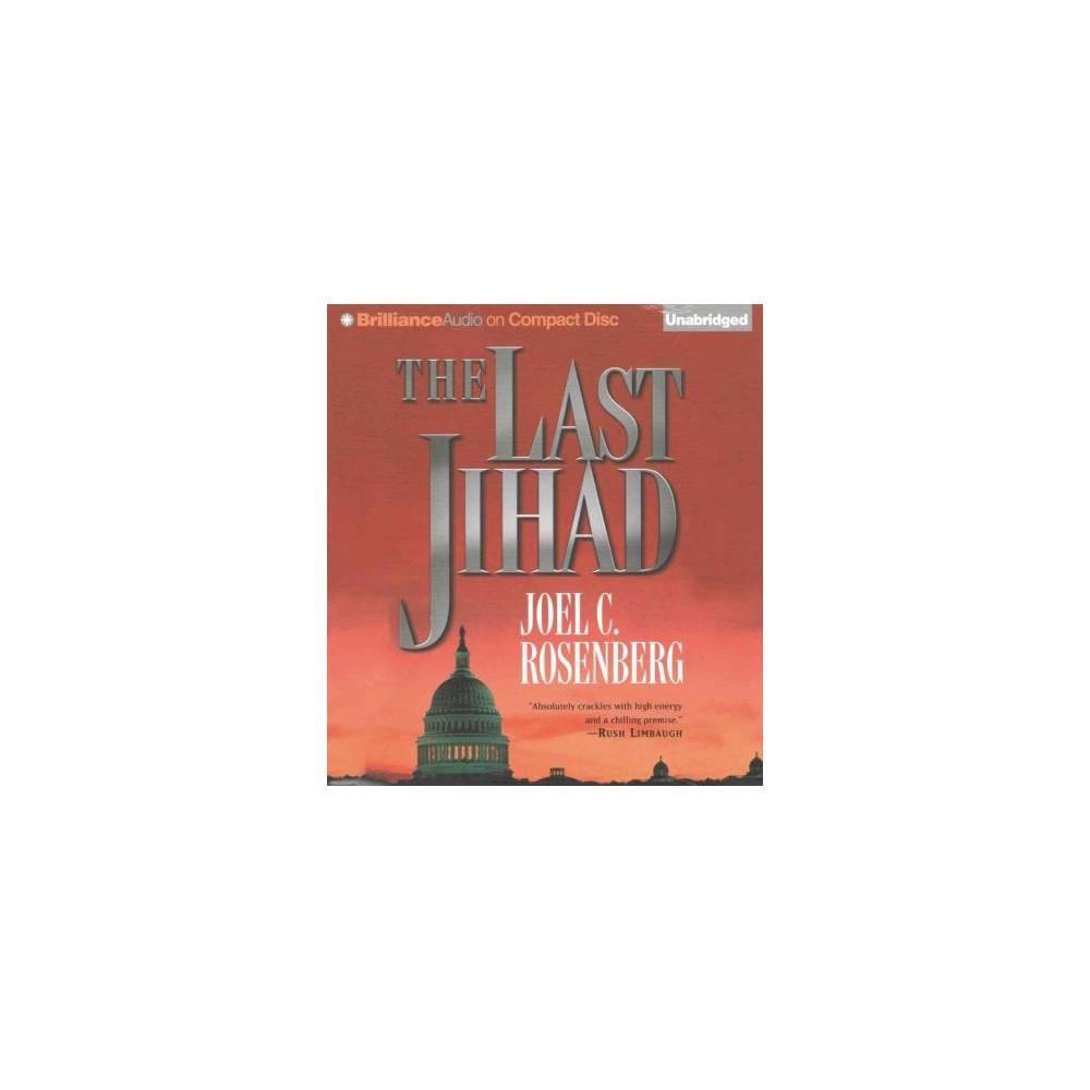 Last Jihad (Unabridged) (CD/Spoken Word) (Joel C. Rosenberg)