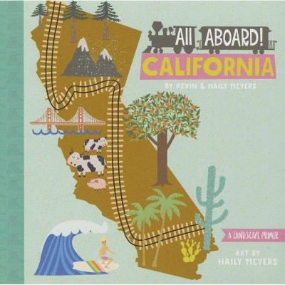 All Aboard California - by Haily Meyers & Kevin Meyers (Board_book)