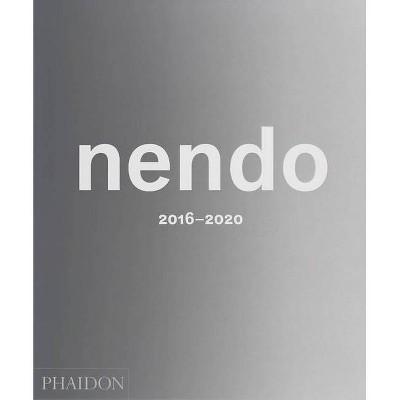 Nendo: 2016-2020 - by  Nendo Nendo (Hardcover)