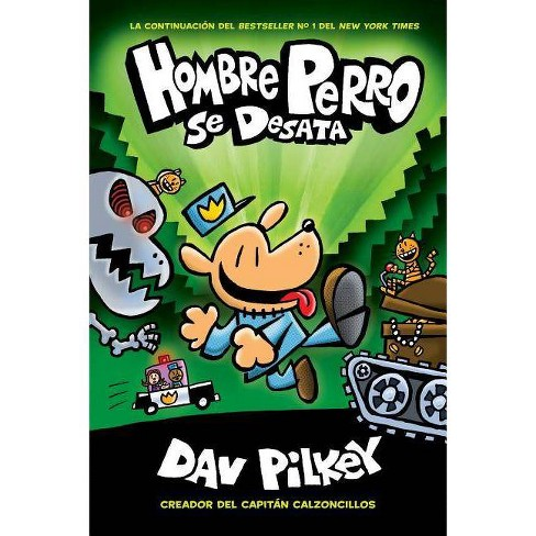 Hombre Perro Se Desata (Dog Man Unleashed) - by  Dav Pilkey (Hardcover) - image 1 of 1