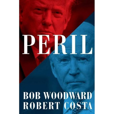 Peril - by Bob Woodward (Hardcover)