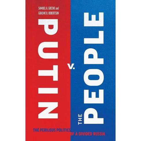 Putin v. the People - by  Samuel A Greene & Graeme B Robertson (Hardcover) - image 1 of 1