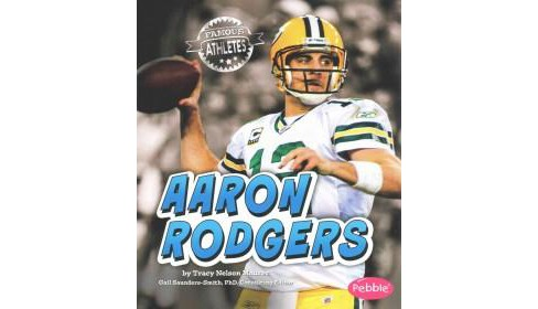 Aaron Rodgers (Paperback) (Tracy Nelson Maurer) - image 1 of 1