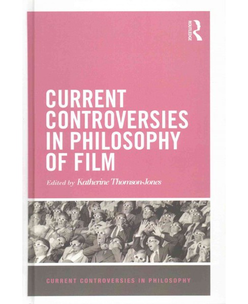 Current Controversies in Philosophy of Film (Hardcover) - image 1 of 1