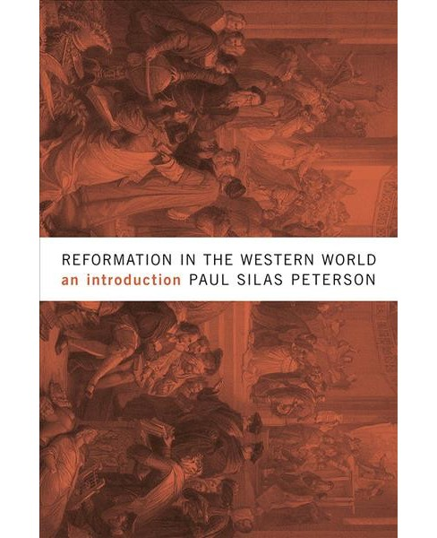Reformation in the Western World : An Introduction (Paperback) (Paul Silas Peterson) - image 1 of 1
