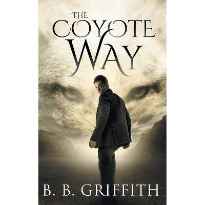 The Coyote Way (Vanished, #3) - by  B B Griffith (Paperback)