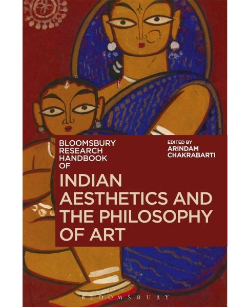 Bloomsbury Research Handbook of Indian Aesthetics and the Philosophy of Art (Hardcover) - image 1 of 1