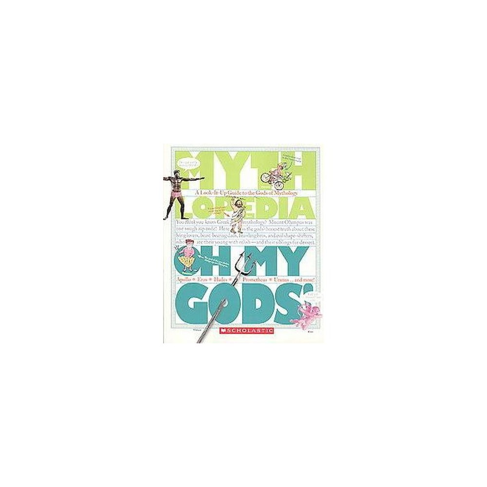 Oh My Gods! : A Look-it-Up Guide to the Gods of Mythology (Paperback) (Megan E. Bryant)