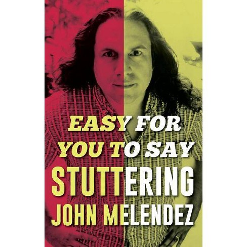 """Easy for You to Say - by  """"stuttering"""" John Melendez (Hardcover) - image 1 of 1"""