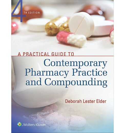 Practical Guide to Contemporary Pharmacy Practice and Compounding (Paperback) (Deborah Lester Elder) - image 1 of 1