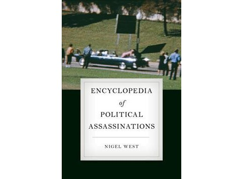 Encyclopedia of Political Assassinations -  by Nigel West (Hardcover) - image 1 of 1