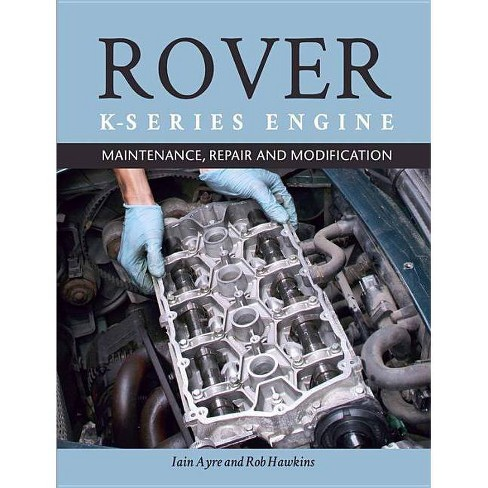 Rover K Series Engine - by  Iain Ayre (Paperback) - image 1 of 1