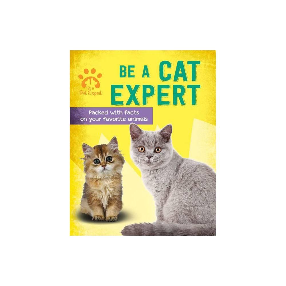 Be A Cat Expert Be A Pet Expert By Gemma Barder Paperback