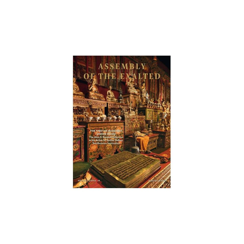 Assembly of the Exalted : The Tibetan Buddhist Shrine Room, The Alice S. Kendell Collection at the