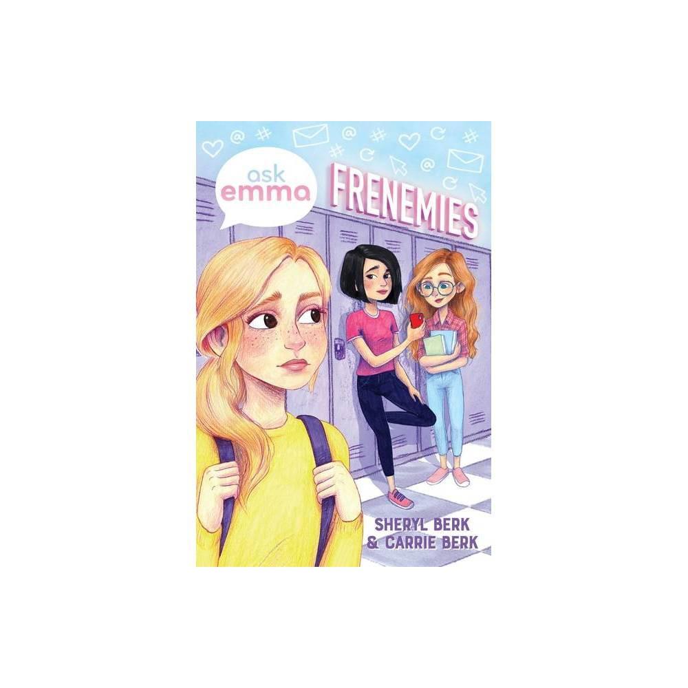 Frenemies Ask Emma Book 2 By Sheryl Berk Carrie Berk Paperback