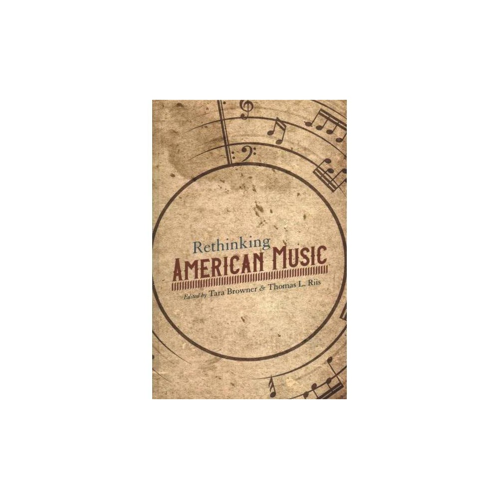 Rethinking American Music - (Music in American Life) (Hardcover)