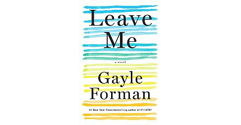 Leave Me (Hardcover) - image 1 of 1