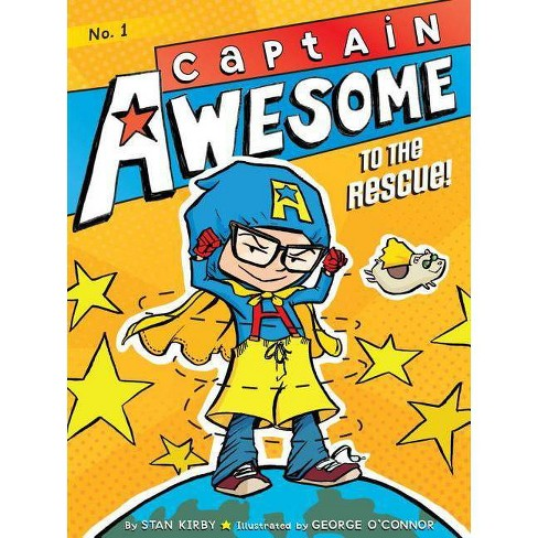 Captain Awesome to the Rescue! - (Captain Awesome (Quality)) by  Stan Kirby (Paperback) - image 1 of 1