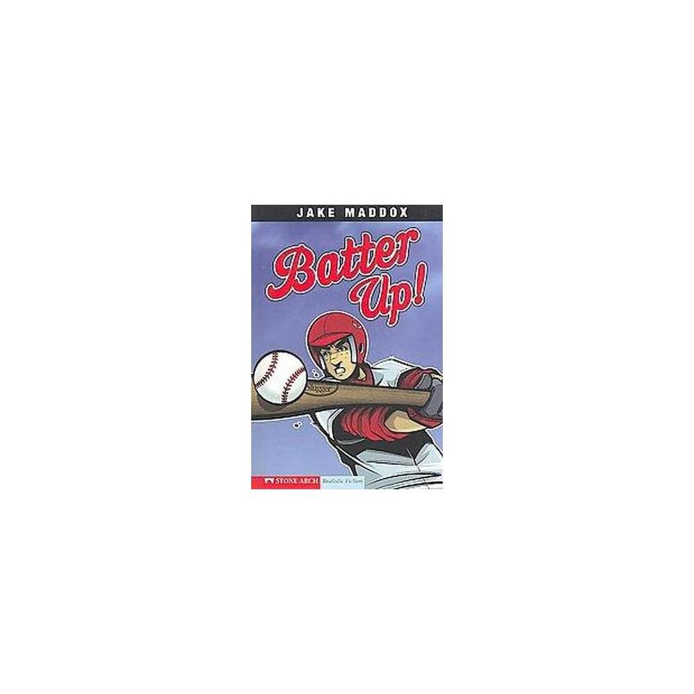 Batter Up! (Paperback) (Jake Maddox & Bob Temple)