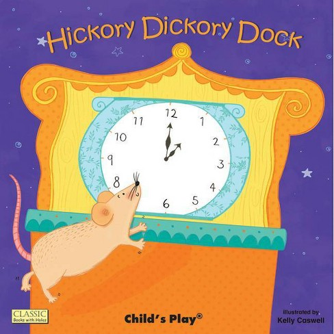 Hickory Dickory Dock - (Classic Books with Holes Board Book) (Hardcover) - image 1 of 1