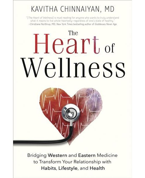 Heart of Wellness : Bridging Western and Eastern Medicine to Transform Your Relationship With Habits, - image 1 of 1