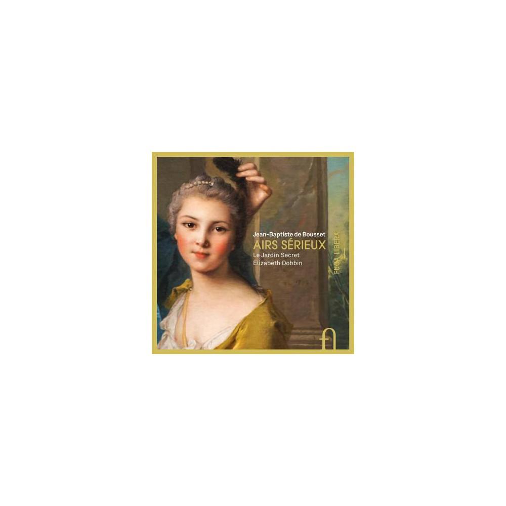 Le Jardin Secret - De Bousset:Airs Serieux (CD)