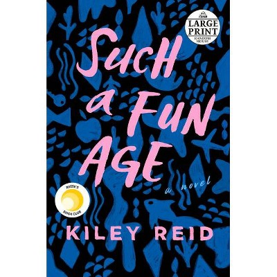 Such a Fun Age - Large Print by  Kiley Reid (Paperback)