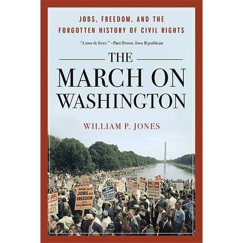 The March on Washington - by  William P Jones (Paperback) - image 1 of 1