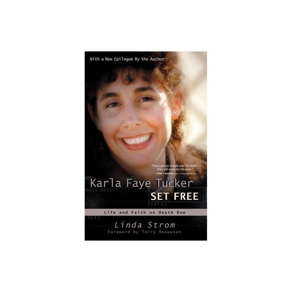 Karla Faye Tucker Set Free By Linda Strom Paperback