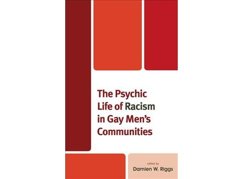 Psychic Life of Racism in Gay Men's Communities -  (Hardcover) - image 1 of 1